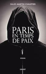 Paris en temps de paix | Gilles Martin-Chauffier