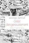 Télécharger le livre :  Créer dangereusement