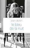 Le bleu de la nuit | Didion, Joan