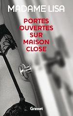 Téléchargez le livre :  Portes ouvertes sur maison close