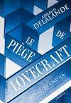 Le piège de Lovecraft | Delalande, Arnaud