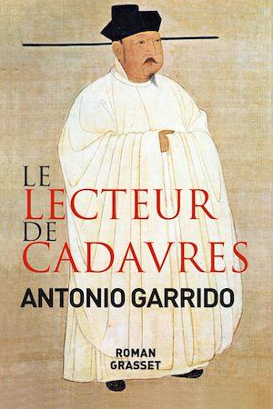 Le lecteur de cadavres   Garrido, Antonio. Auteur
