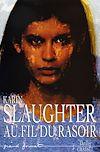 Au fil du rasoir | Slaughter, Karin