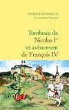 Tombeau de Nicolas Ier, avènement de François IV   Rambaud, Patrick