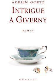 Téléchargez le livre :  Intrigue à Giverny