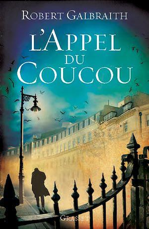 L'Appel du Coucou | Galbraith, Robert (1965-....). Auteur