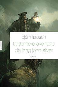 Téléchargez le livre :  La dernière aventure de Long John Silver