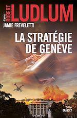 Téléchargez le livre :  La stratégie de Genève