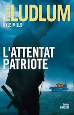 Téléchargez le livre :  L'attentat patriote