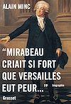 Télécharger le livre :  Mirabeau criait si fort que Versailles eut peur