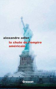 Téléchargez le livre :  La chute de l'empire américain