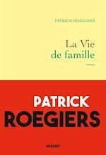 La vie de famille | Roegiers, Patrick