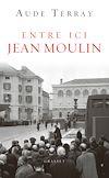 Télécharger le livre :  Entre ici Jean Moulin