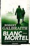 Blanc Mortel | Galbraith, Robert