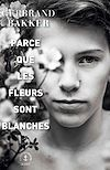 Télécharger le livre :  Parce que les fleurs sont blanches