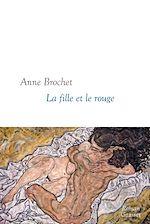 La fille et le rouge | Brochet, Anne