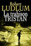 La trahison Tristan | Ludlum, Robert
