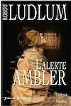 L'Alerte Ambler | Ludlum, Robert
