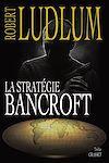 La stratégie Bancroft | Ludlum, Robert