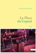 Téléchargez le livre :  La Fleur du Capital