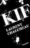 Kif | Chalumeau, Laurent