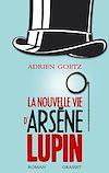 Télécharger le livre :  La nouvelle vie d'Arsène Lupin