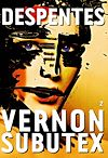 Vernon Subutex, 2 | Despentes, Virginie