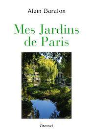 Téléchargez le livre :  Mes jardins de Paris