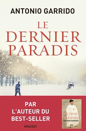 Le dernier paradis | Garrido, Antonio. Auteur