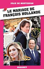 Télécharger cet ebook : Le mariage de François Hollande