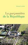 Télécharger le livre :  La garçonnière de la République