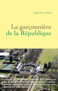 Téléchargez le livre :  La garçonnière de la République