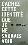 Télécharger le livre :  Cachez cette identité que je ne saurais voir