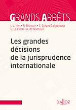 Download this eBook Les grandes décisions de la jurisprudence internationale