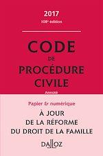 Téléchargez le livre :  Code de procédure civile 2017, annoté