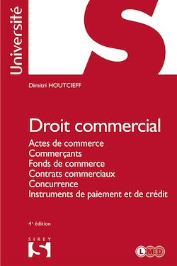 Droit commercial. Actes de commerce. Commerçants. Fonds de commerce. Contrats commerciaux.