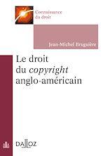 Download this eBook Le droit du copyright anglo-américain