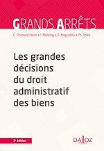 Téléchargez le livre :  Les grandes décisions du droit administratif des biens