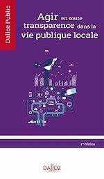 Download this eBook Agir en toute transparence dans la vie publique locale