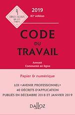 Download this eBook Code du travail 2019, annoté et commenté - 82e éd.