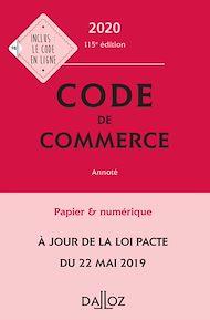 Téléchargez le livre :  Code de commerce 2020, annoté - 115e éd.