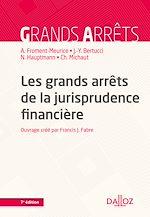 Download this eBook Les grands arrêts de la jurisprudence financière - 7e éd.