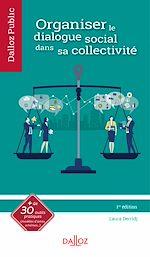 Download this eBook Organiser le dialogue social dans sa collectivité - 1re ed.