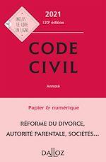 Téléchargez le livre :  Code civil 2021, annoté - 120e ed.