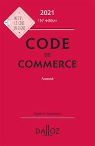 Téléchargez le livre :  Code de commerce 2021, annoté - 116e ed.