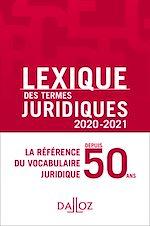 Téléchargez le livre :  Lexique des termes juridiques 2020-2021 - 28e ed.
