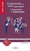 Télécharger le livre :  Concevoir un texte normatif. Comprendre la légistique - 1re ed.