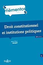 Téléchargez le livre :  Droit constitutionnel et institutions politiques - 13e ed.