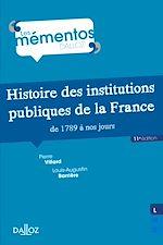 Téléchargez le livre :  Histoire des institutions publiques de la France de 1789 à nos jours - 11e ed.