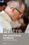 Télécharger le livre :  Prêtre, une question de paternité
